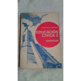 Libro Educación Cívica 3, Jesús Teja Andrade.