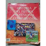 Historia Del Jútbol Profesional Colombiano