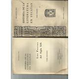 Historia De La Litertura En Yucatán I Y Ii. J Esquivel Pren