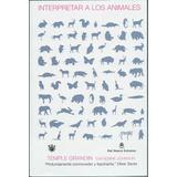 Interpretar A Los Animales - Temple Grandin - Rba
