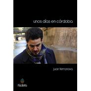 Unos Días En Córdoba - Juan Terranova