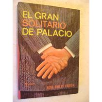 El Gran Solitario Del Palacio. Rene Aviles Fabila. $149