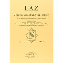 Laz - Libro I: Método Graduado De Solfeo; Juan Envío Gratis
