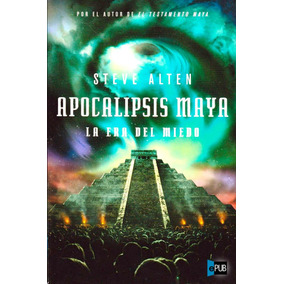 Apocalipsis Maya - Steve Alten - Libro