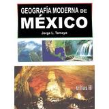 Geografía De México Tamayo/trillas 2009 12a Ed