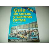 Lázara Guía De Cursos Y Carreras Cortas De Argentina 2009