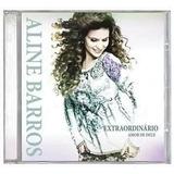 Aline Barros - Cd - Extraordinário Amor De Deus - Original