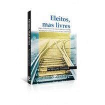 Eleitos Mas Livres Livro Norman L. Geisler