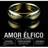 Amor Élfico Anél Alianças Senhor Dos Anéis
