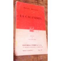 La Calandria , Año 1985 , Rafael Delgado