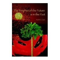 Libro Prophet Of The Future Is In The Past, Lare L Karen