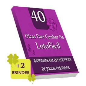 (original) 40 Dicas Para Ganhar Na Lotofácil + Brindes !