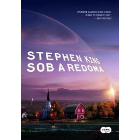 Livro Sob A Redoma Stephen King - Lacrado - Frete Grátis