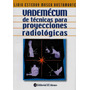 Mosca Vademecum Tecnicas Proyecciones Radiologicas Nuevo Env