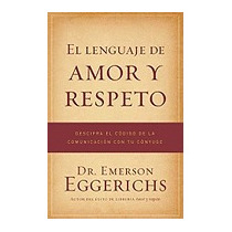 Libro Lenguaje De Amor Y Respeto: Descifra El, Emerson Egger