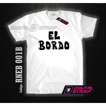 Remeras El Bordo 1 + Frase Dorso Rock Nacional Digital Stamp