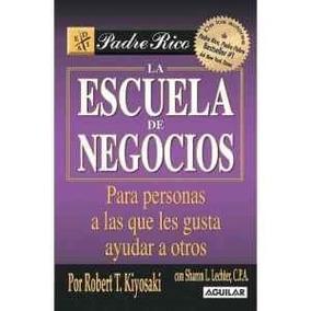 La Escuela De Negocios Por Robert T. Kiyosaki