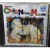 Desde Chile A Los Niños Del Mundo - Varios Artistas