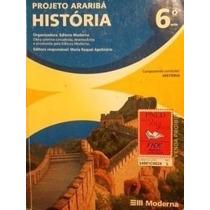 Livro Projeto Araribá História 6 Ano - Editora Moderna