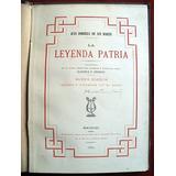 Zorrilla De San Martín, Juan: La Leyenda Patria. 1883!!