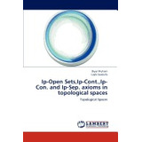 Libro Ip-open Sets, Ip-cont., Ip-con. And Ip-sep., Muhsen Di
