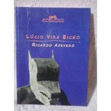 Lúcio Vira Bicho - Ricardo Azevedo