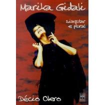 Livro Marika Gidali - Singular E Plural Décio Otero