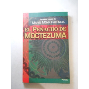 El Penacho De Moctezuma Mario Moya Palencia Envio Gratis
