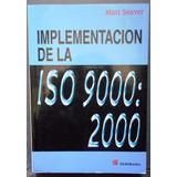 Implementación De La Iso 9000:2000, Matt Seaver, Edic. 2002