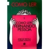 Livro Como Ler Fernando Pessoa José De Amp Infante Nicola