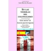 Libro En Las Tinieblas Del Colonialismo: Cien Metros De Hi