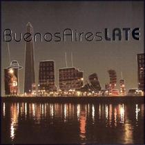 Varios Artistas - Buenos Aires Late - Nuevo Y Cerrado