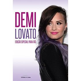 Livro Demi Lovato: Edição Especial Para Fãs - Frete 12 Reais