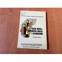 Libro Salud Mental, Enfermedad Mental Y Alcoholismo