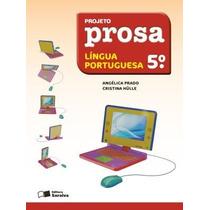 Livro Projeto Prosa Língua Portuguesa 5º Ano.