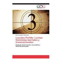 Lourdes Portillo: Luchas, Valenzuela Norma Angelica