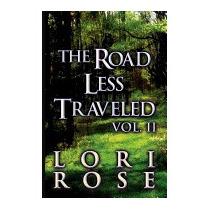 Road Less Traveled: Vol. Ii, Lori Rose