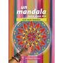 Un Mandala Para Cada Dia - J. Prakaza- Ed Del Nuevo Extrem