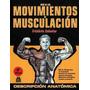 Guia De Movimiento Musculares 4ta Y 6ta Edición Mujer Y Homb