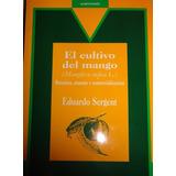 El Mango El Cultivo En Venezuela Agronomia Libro