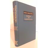 Manual De Criminología, Octavio Orellana Wiarco, Porrúa 2002