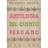 Antología Del Cuento Peruano - Chile 1942 / Armando Bazán
