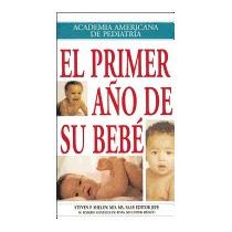 Libro Primer Ano De Su Bebe = Your Babys First, Steven P She