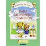Para Mi Primera Comunion-libro De Los Ositos Claudia Ramos