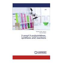 Libro 2-aroyl-3-arylaziridines, Synthesis, Samimi Heshmat Al