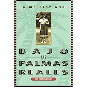 Libro Bajo Las Palmas Reales: Una Infancia Cubana - Nuevo