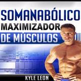 Somanabólico Maximizador De Músculos Masa Rutinas Ejercicios