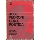 José Pedroni: Obra Poética. Tomo 2. 1969. Primera Edición