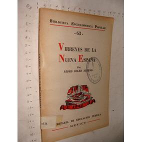Libro Antiguo Virreyes De La Nueva España, Pedro Solar Alons