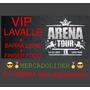 Entradas Arena Tour Vip Lavalle Incluye Barra Libre Un Lujo!